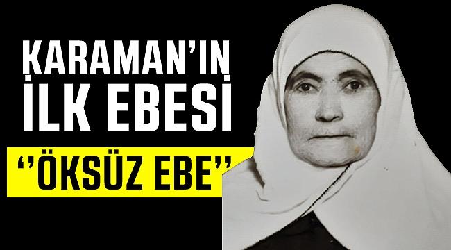 Karaman'ın İlk Hemşiresi - ÖKSÜZ EBE