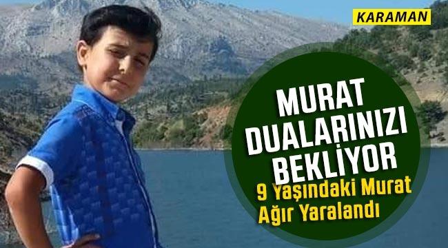 9 Yaşındaki Murat Dualarınızı Bekliyor