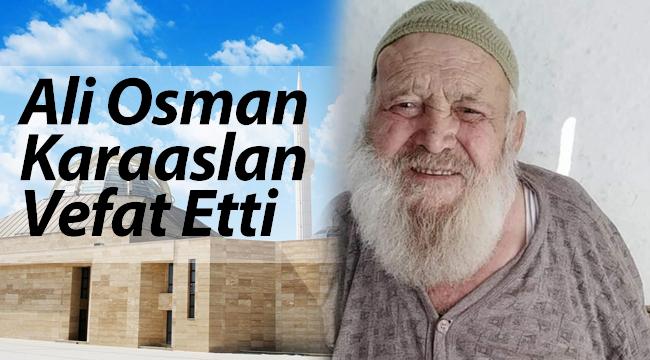Ali Osman Karaaslan Vefat Etti