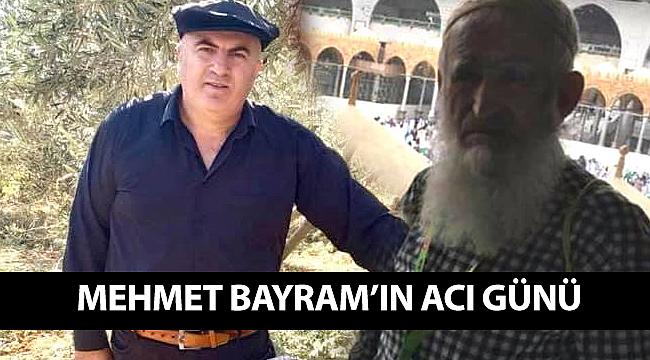 Mehmet Bayram'ın acı günü