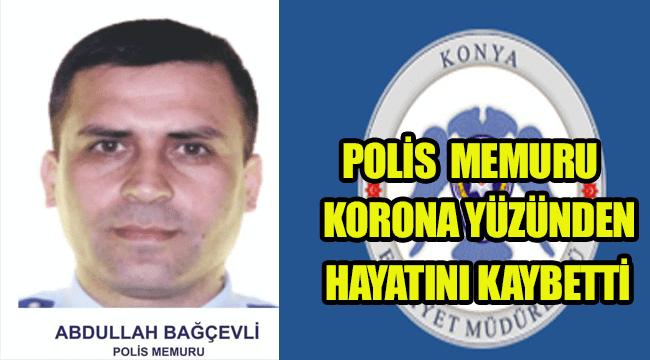 Koronavirüs tedavisi gören Karaman'lı Polis memuru hayatını kaybetti